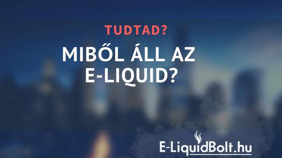 Miből áll az e-liquid?