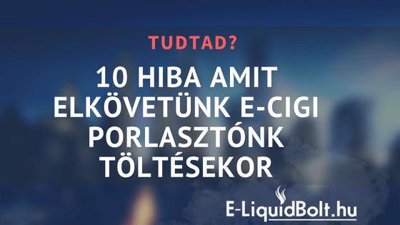 10 gyakori hiba amit elkövetünk elektromos cigi patronunk töltésekor